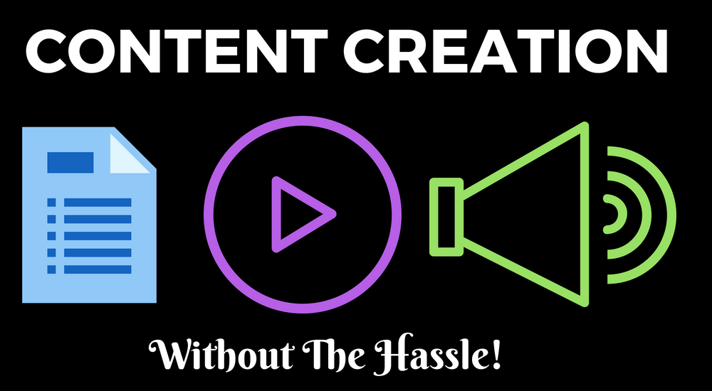 content creation without the hassle