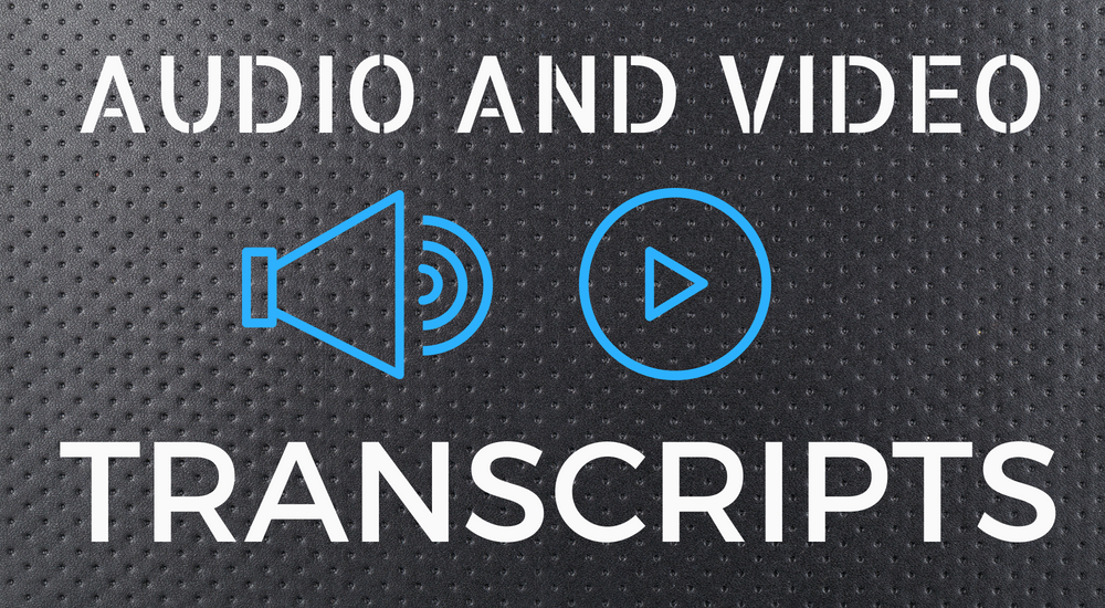 Audio And Video Transcripts