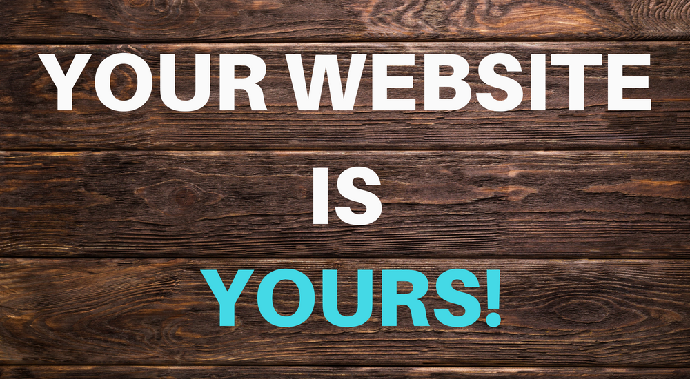 Your website is yours