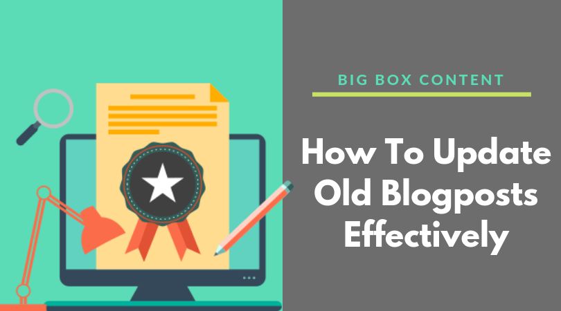 How To Update Old Blogposts Effectively